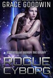 Rogue Cyborg (Interstellar Brides: The Colony #6) Pdf Book