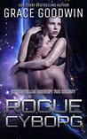 Rogue Cyborg (Interstellar Brides: The Colony Book 6)