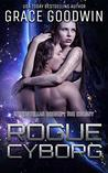 Rogue Cyborg (Interstellar Brides: The Colony Book 6)