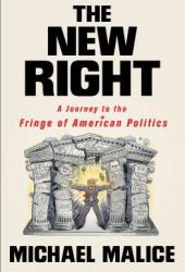 The New Right: A Journey to the Fringe of American Politics Pdf Book