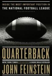 Quarterback: Inside the Most Important Position in the National Football League Pdf Book