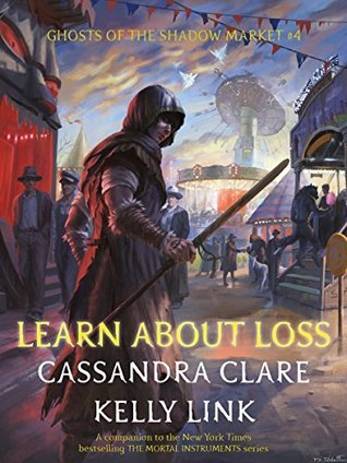 Learn about Loss (Ghosts of the Shadow Market, #4)