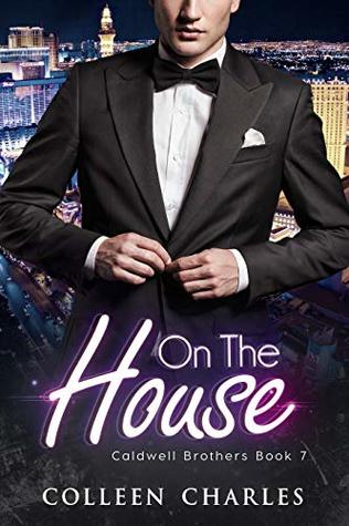 On The House (Caldwell Brothers Book 7)