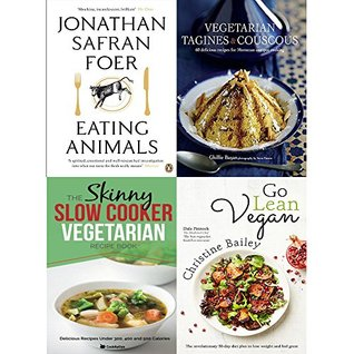 Eating animals, vegetarian tagines and couscous [hardcover], slow cooker vegetarian recipe book and go lean vegan 4 books collection set