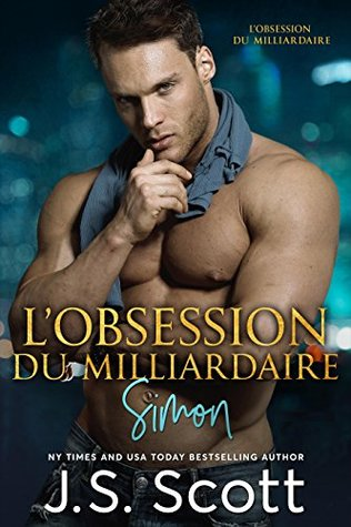 L'obsession du milliardaire ~ Simon: L'obsession du milliardaire, tome 1