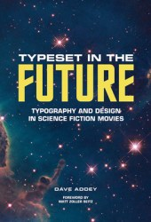 Typeset in the Future: Typography and Design in Science Fiction Movies Pdf Book