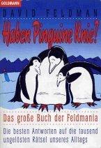 Haben Pinguine Knie? Die besten Antworten auf die tausend ungelösten Rätsel unseres Alltags