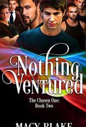 Nothing Ventured (The Chosen One, #2) Pdf Book