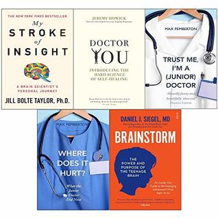 Brainstorm, my stroke of insight, doctor you, trust me and where does it hurt 5 books collection set