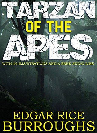 Tarzan of the Apes: With 16 Illustrations and a Free Audio Link
