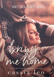 Bring Me Home (Shattered Hearts, #4) Pdf Book
