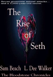 The Rise of Seth: The Bloodstone Chronicles (Book #1)