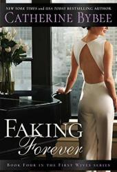 Faking Forever (First Wives, #4) Pdf Book