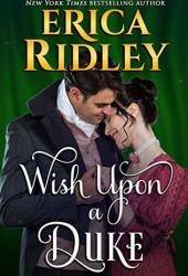 Wish Upon a Duke (12 Dukes of Christmas, #3)