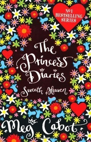 The Princess Diaries: Seventh Heaven by Cabot, Meg 7 edition (2007)