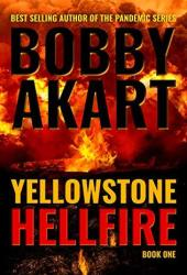 Yellowstone: Hellfire: A Post-Apocalyptic Survival Thriller (The Yellowstone Series Book 1) Book Pdf