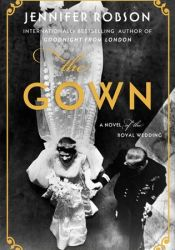 The Gown: A Novel of the Royal Wedding Pdf Book