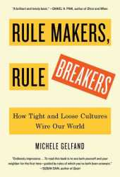 Rule Makers, Rule Breakers: How Tight and Loose Cultures Wire Our World Pdf Book