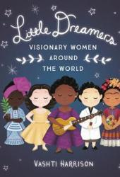 Little Dreamers: Visionary Women Around the World Pdf Book