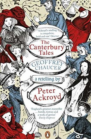 The Canterbury Tales: A retelling by Peter Ackroyd
