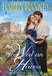 To Wed an Heiress (All for Love, #2) Pdf Book
