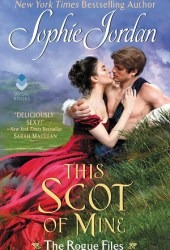 This Scot of Mine (The Rogue Files, #4) Pdf Book