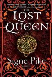 The Lost Queen (The Lost Queen Trilogy #1) Pdf Book