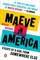 Maeve in America: Essays by a Girl from Somewhere Else Pdf Book