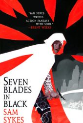 Seven Blades in Black (The Grave of Empires #1) Pdf Book