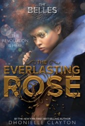 The Everlasting Rose (The Belles, #2) Pdf Book