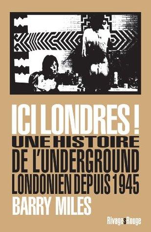 ici Londres ! ; une histoire de l'underground londonien depuis 1945