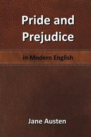 Pride and Prejudice: in Modern English