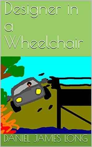 Designer in a Wheelchair (Towmin Armor Book 1)