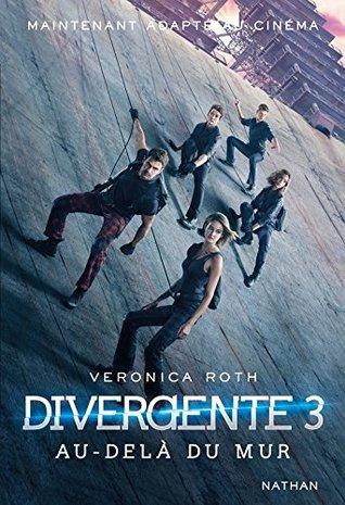 Divergente, Tome 3 : Au-delà du mur