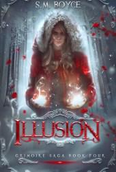 Illusion (The Grimoire Saga, #4) Pdf Book