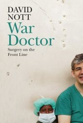 War Doctor: Surgery on the Front Line Pdf Book