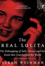 The Real Lolita: The Kidnapping of Sally Horner and the Novel that Scandalized the World Pdf Book