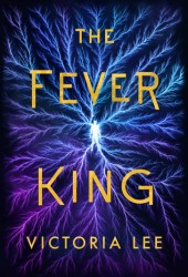 The Fever King (Feverwake, #1) Pdf Book