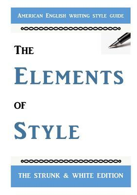 The Elements of Style: The Classic American English Writing Style Guide