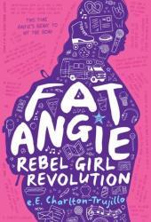Fat Angie: Rebel Girl Revolution Pdf Book
