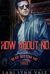How About No (Bear Bottom Guardians MC, #3) Pdf Book