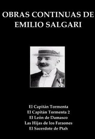 Obras Continuas de Emilio Salgari (El Capitan Tormenta, El Captitan Tormenta 2, El Leon de Damasco, Las Hijas de los Faraones, y El Sacerdote de Ptah))