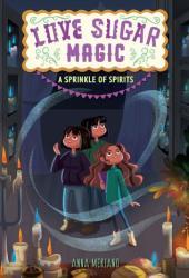 A Sprinkle of Spirits (Love Sugar Magic, #2) Pdf Book