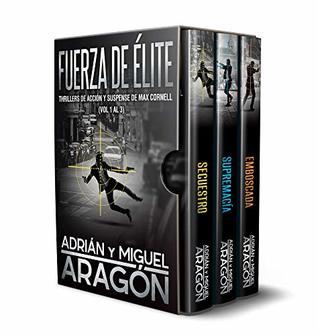 Fuerza de Élite: Thrillers de acción y suspense de Max Cornell (Vol 1 al 3)