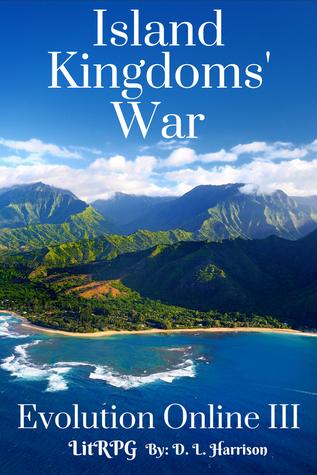 Island Kingdoms' War (Evolution Online, #3)