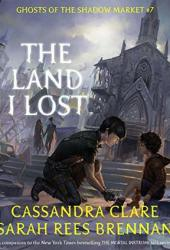 The Land I Lost (Ghosts of the Shadow Market, #7) Pdf Book