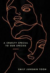 A Cruelty Special to Our Species: Poems Pdf Book
