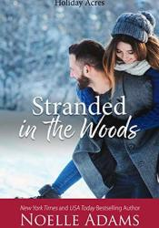 Stranded in the Woods (Holiday Acres, #3) Pdf Book