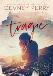 Tragic (Lark Cove, #3) Pdf Book