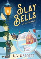 Slay Bells (A Christmas Village Mystery #1) Pdf Book
